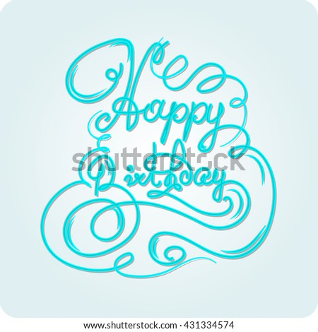 happy birthday' hand lettering - handmade calligraphy, vector - stock vector