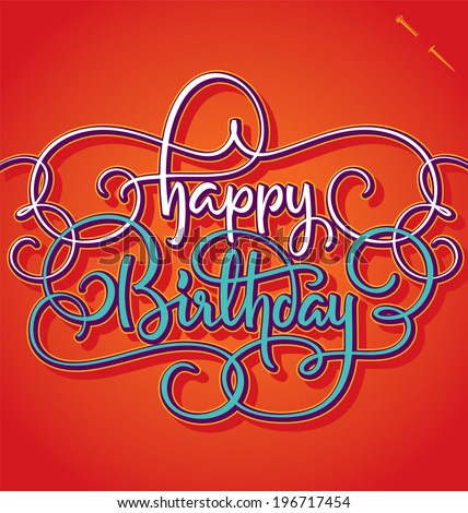 HAPPY BIRTHDAY hand lettering -- handmade calligraphy, vector (eps8) - stock vector