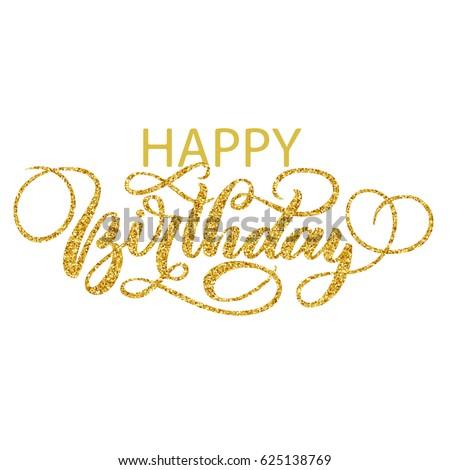 Happy Birthday Hand Lettering Golden Glitter Stock Vector