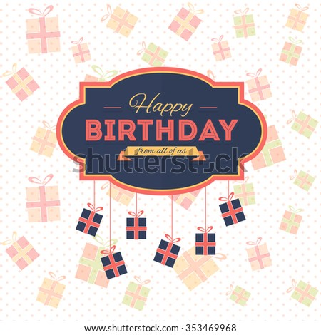 Happy Birthday, Hanging Gift Boxes and Flat Announcement, Celebration Message Poster, Background  - stock vector