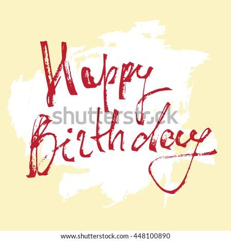 Happy birthday - lettering, ink pen - stock vector