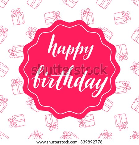 Happy birthday lettering on pink contour gift pattern; vector art for congratulation cards, banners - stock vector