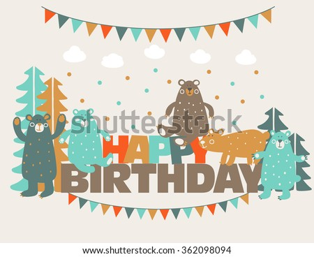 Happy birthday - lovely vector card with funny cute bears in forest and garlands. Ideal for cards, invitations, party, banners, kindergarten, baby shower, preschool and children room decoration. - stock vector