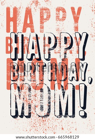 Happy Birthday Mom Typographical Vintage Grunge Card Retro Vector Illustration