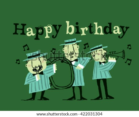 Happy birthday musicians playing, style vector illustration isolated on green background - Sign, greeting card - stock vector