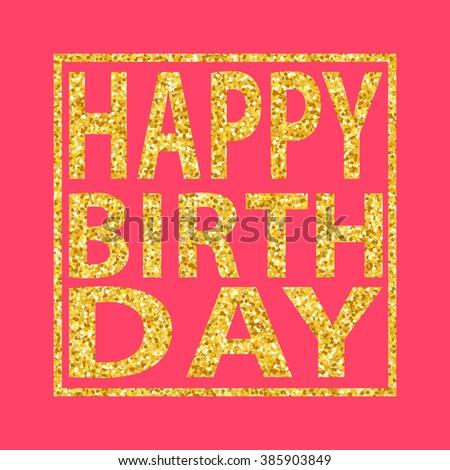 happy birthday on golden glitter background stock vector 385903849