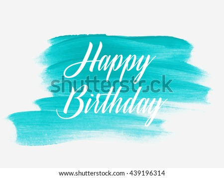 Happy Birthday text over original grunge art brush paint texture background design acrylic stroke poster over square frame vector illustration. - stock vector