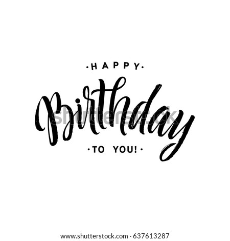 happy birthday lettering handmade calligraphy happy birthday to you stock images royalty free images 218