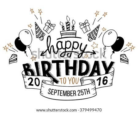 Happy Birthday to you. Hand drawn typography headline for greeting cards in vintage style isolated on white background - stock vector