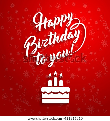 Happy birthday to you lettering text with cake for greeting card. Birthday image. Birthday card. Birthday art. Birthday vector. Birthday wish. Birthday candle. Birthday eps. Birthday word. Birthday. - stock vector