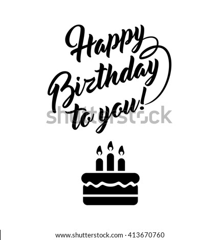 Happy birthday to you lettering text with cake isolated on white background.