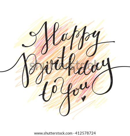 happy birthday to you, vector lettering on hand drawn background