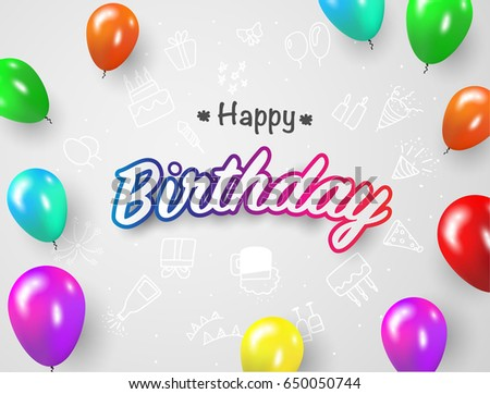 Happy Birthday typography design template for birthday celebration,Glossy Colorful Balloons Party and Celebration concept on white background