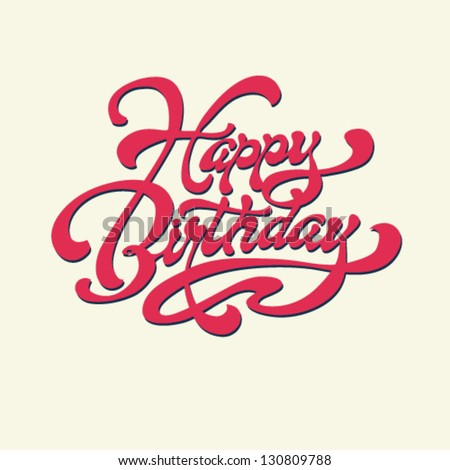 Happy Birthday. Vector card. Hand lettering. Handmade calligraphy. - stock vector