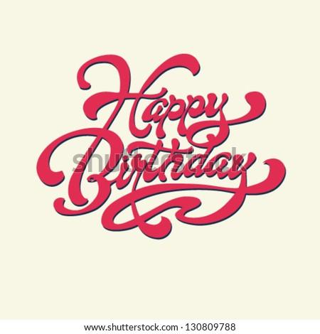 Happy Birthday Vector Card Hand Lettering Stock Vector 130809788 ...