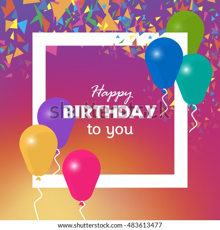 Happy birthday vector, clip art. Script style lettering. Text inside square frame. Colorful background. Typographic and calligraphic phrases. Also useful as brochure, greeting card and illustration.