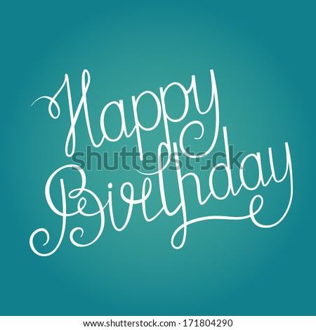 Happy Birthday / Vector lettering - stock vector