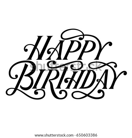 Happy Birthday Vintage Fancy Hand Lettering Stock Vector 650603386