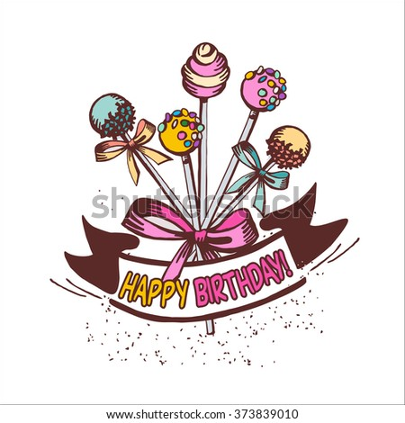 Happy Birthday. Vintage greeting card with cakes on a stick, with a bow. The cake pop. Template, vector illustration. - stock vector