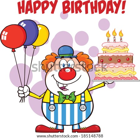 Happy Birthday With Clown Cartoon Character With Balloons And Cake With Candles. Vector Illustration Isolated on white - stock vector