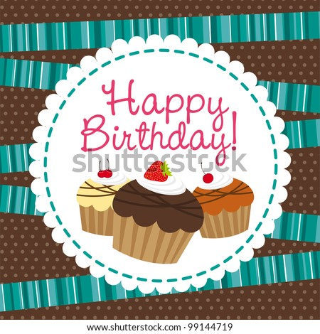 happy birthday with cup cake over cute background. vector