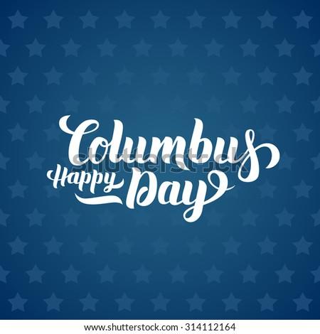 Happy Columbus Day hand-lettering calligraphy. Premium Handmade vector Lettering.