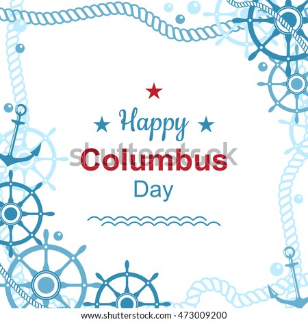 Happy Columbus day poster with nautical vector frame