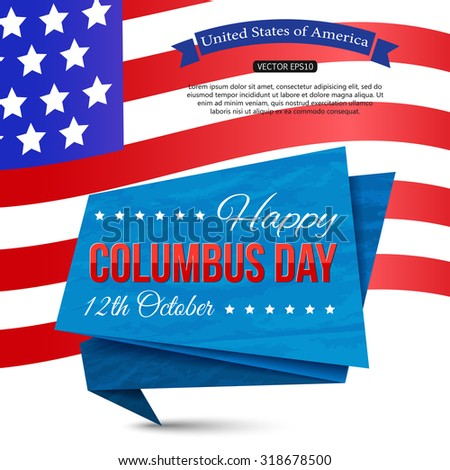 Happy Columbus Day typographical background with paper banner, american flag and place for text. May be used as Columbus Day greeting card, Columbus Day Sale brochure, invitation or flyer. - stock vector