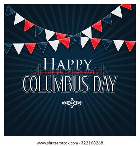 Happy Columbus Day Vector Background Poster with Red, White and Blue Flags - stock vector