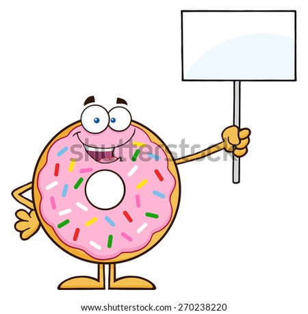 Happy Donut Cartoon Character With Sprinkles Holding Up A Blank Sign. Vector Illustration Isolated On White - stock vector