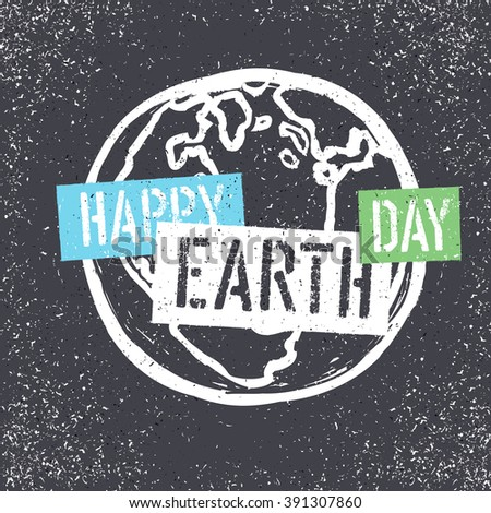 Happy Earth Day. Grunge lettering with Earth Symbol. Stencil grunge alphabet. Tee print design template - stock vector