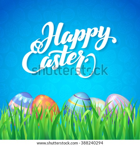 Happy easter. Celebration. Card for Easter with a blue background, green grass and colored eggs. - stock vector