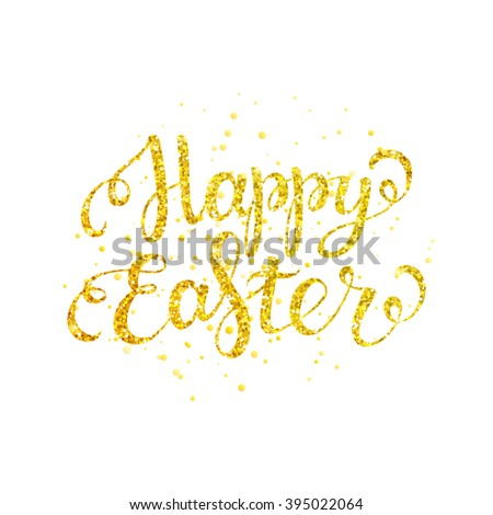 Happy easter gold lettering with gold spray for greeting card, poster, banner, printing, mailing, flyer / vector illustration - stock vector