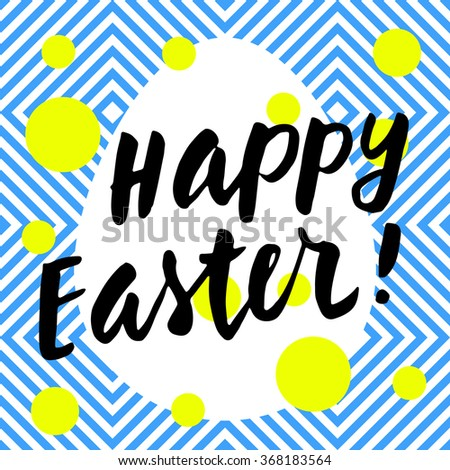 Happy Easter! Hand lettering card. Modern calligraphy on trendy white and blue abstract geometric background. Bright electric colors. Vector illustration - stock vector