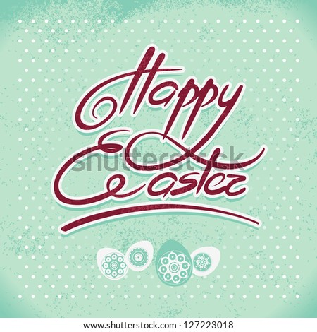 Happy Easter, hand lettering. Handmade calligraphy - stock vector