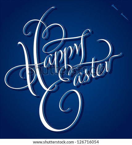HAPPY EASTER hand lettering - handmade calligraphy; vector (eps8) - stock vector
