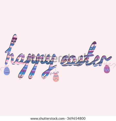 happy easter. happy easter lettering. easter. easter colorful lettering. easter egg - stock vector