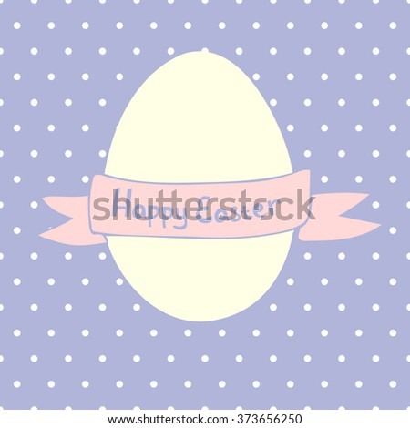 Happy easter illustration with easter egg and font. - stock vector