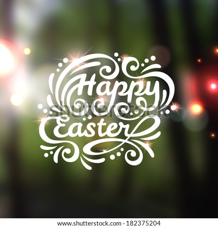 Happy Easter lettering Greeting Card. Vector illustration. Blurred colorful background with lights. Forest out of focus. Spring, trees. Park. Sunlight, sunbeam. - stock vector