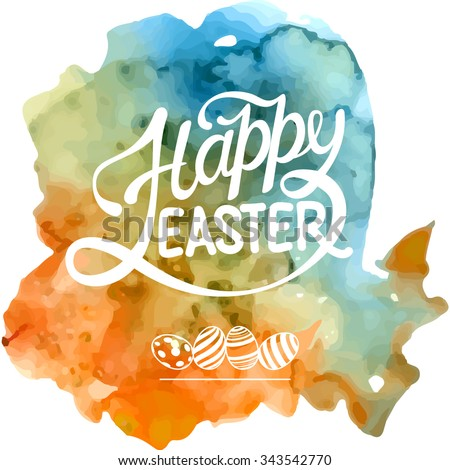 Happy Easter lettering on vector watercolor background - stock vector