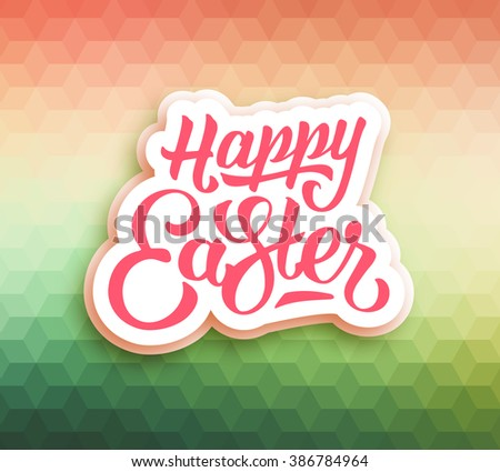 Happy Easter typographic greeting card with hand lettering text. Abstract polygonal colorful mosaic vector background - stock vector
