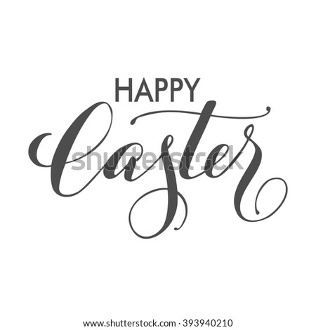 Happy Easter Typographical Background. Hand written lettering design. Happy easter lettering modern calligraphy style. Template Vector. - stock vector