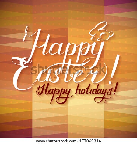 Happy Easter Typographical Background with bunny. Happy Easter Holiday! - stock vector
