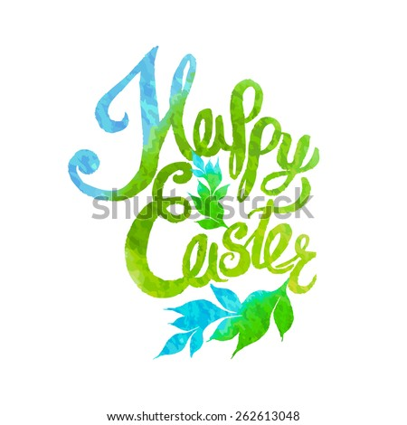 Happy easter watercolor painted colored stylized handwritten greeting inscription - stock vector