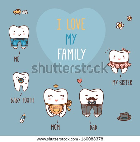 Happy family teeth set. Dental collection for your design. Vector cartoons. Illustration for children dentistry and orthodontics. I love my family message.  Mom, dad, sister and brother, baby tooth. - stock vector