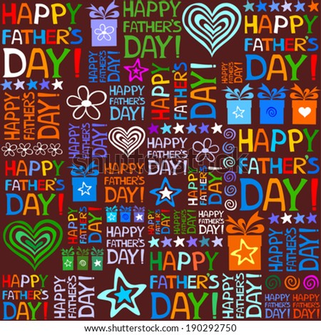 Happy father day. Seamless wallpaper. Vector Illustration.