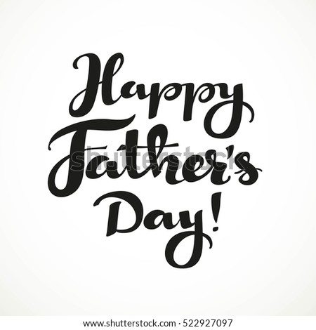 Happy Father`s day calligraphic inscription isolated on a white background