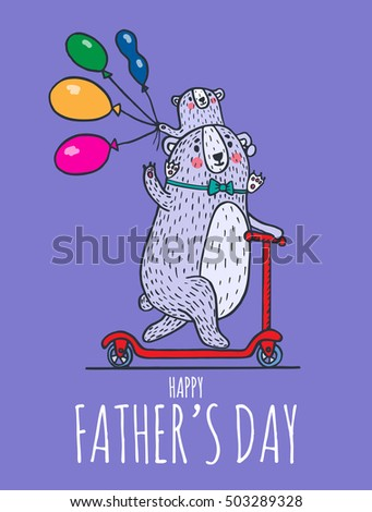 Happy Father's day card with bear dad and child on Kick scooter. Vector illustrated card.