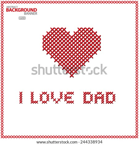 Happy Father's Day celebrations poster, I love You Dad Vector EPS 10 illustration. - stock vector