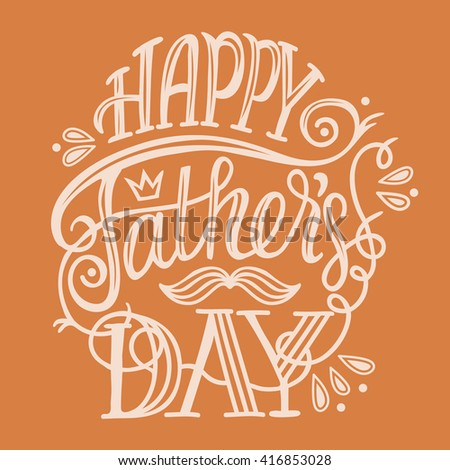 Happy Father's Day. Cute and positive typographic poster with hand written lettering quote. Fully editable vector illustration. Could be used for greeting cards, advertising, fliers, social media etc. - stock vector